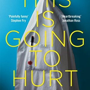 This is going to hurt - by Adam Kay
