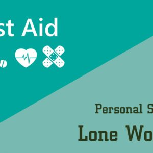 First Aid and Personal Safety for Lone Workers Bundle